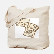 Best Thing Since Sliced Bread Tote Bag