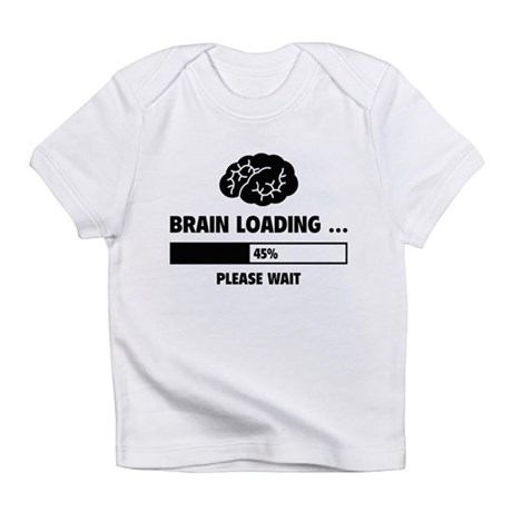 Brain Loading Infant T-Shirt