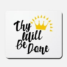 Thy Will Be Done Mousepad