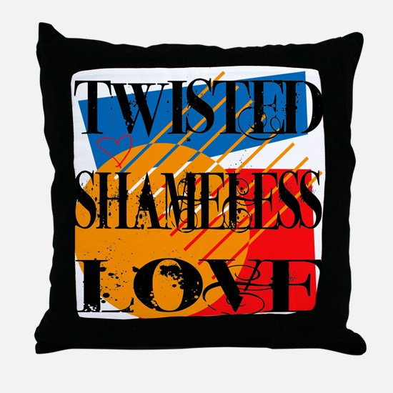 Twisted Shameless Love Throw Pillow