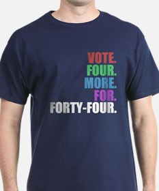 Vote four more for forty-four Shirt T-Shirt