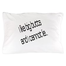 I like big butts Pillow Case