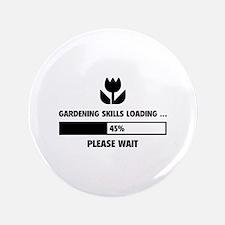 """Gardening Skills Loading 3.5"""" Button"""