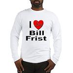 I Love Bill Frist (Front) Long Sleeve T-Shirt