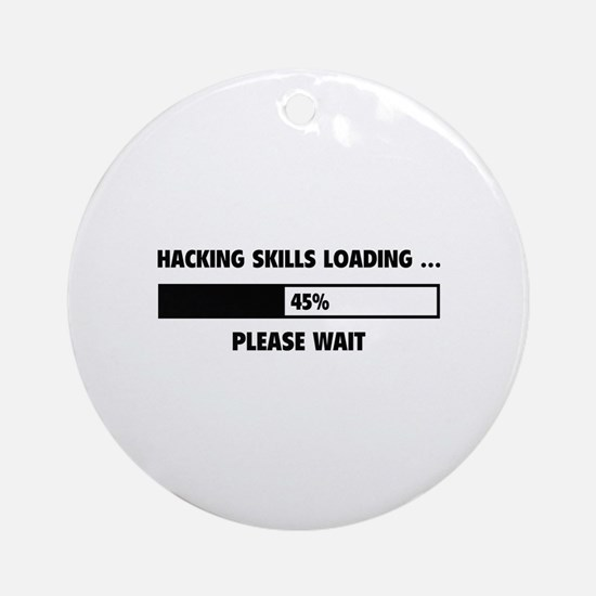 Hacking Skills Loading Ornament (Round)