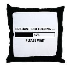 Brilliant Idea Loading Throw Pillow