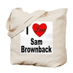 I Love Sam Brownback Tote Bag