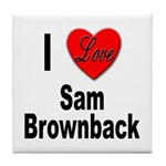 I Love Sam Brownback Tile Coaster