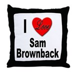 I Love Sam Brownback Throw Pillow