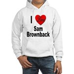 I Love Sam Brownback (Front) Hooded Sweatshirt