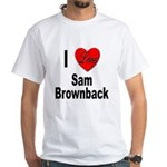 I Love Sam Brownback (Front) White T-Shirt