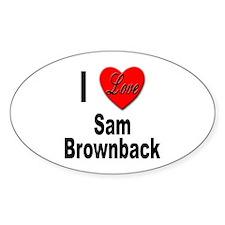 I Love Sam Brownback Oval Decal