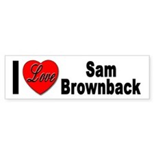 I Love Sam Brownback Bumper Bumper Sticker