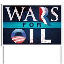 Wars for Oil 2012 Yard Sign