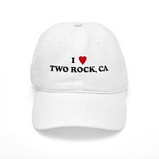 I Love TWO ROCK Baseball Cap
