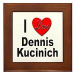 I Love Dennis Kucinich Framed Tile