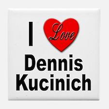 I Love Dennis Kucinich Tile Coaster