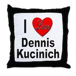 I Love Dennis Kucinich Throw Pillow