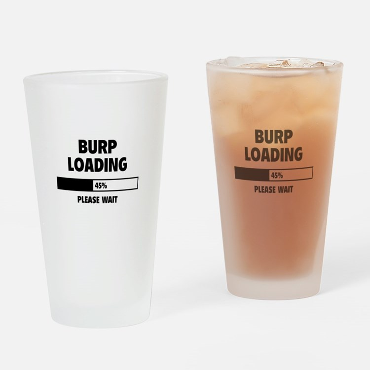 Burp Loading Drinking Glass