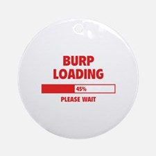 Burp Loading Ornament (Round)