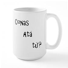 conas ata tu (how are you?) Mug