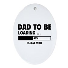 Dad To Be Loading Ornament (Oval)