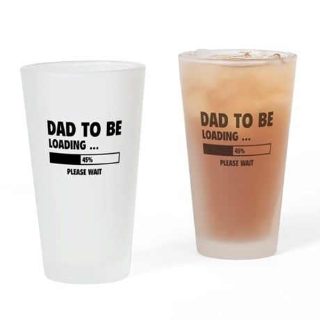 Dad To Be Loading Drinking Glass