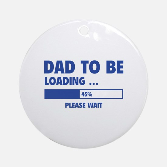 Dad To Be Loading Ornament (Round)