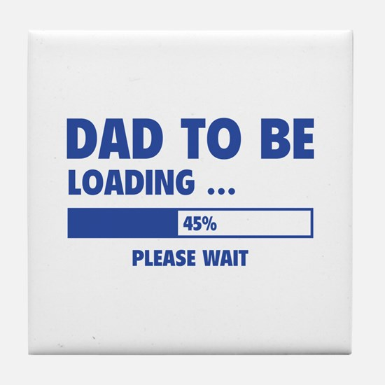 Dad To Be Loading Tile Coaster