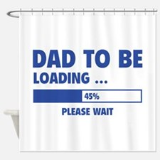 Dad To Be Loading Shower Curtain