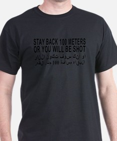 3-STAY_BACK_100_METERS_OR_YOU_WILL_BE_SHOT_Ar T-Sh