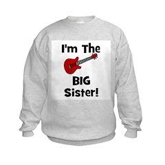 Im the Big Sister (guitar) Sweatshirt