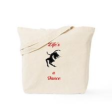 Lifes a Dance Tote Bag