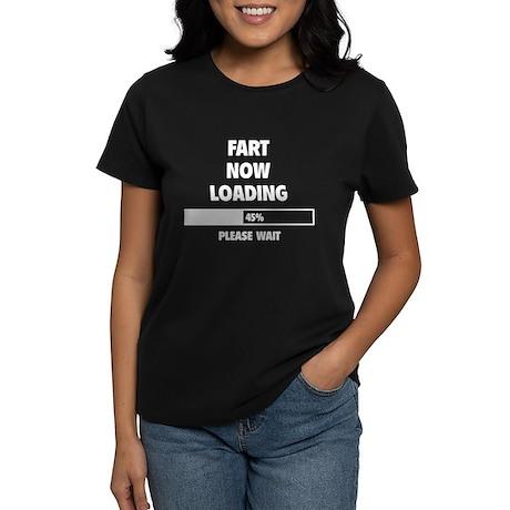 Fart Now Loading Women's Dark T-Shirt