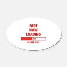 Fart Now Loading Oval Car Magnet