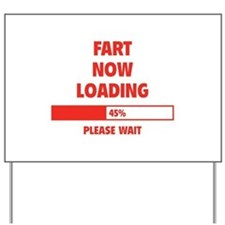 Fart Now Loading Yard Sign