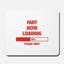 Fart Now Loading Mousepad