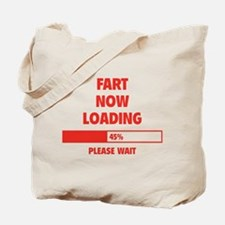 Fart Now Loading Tote Bag
