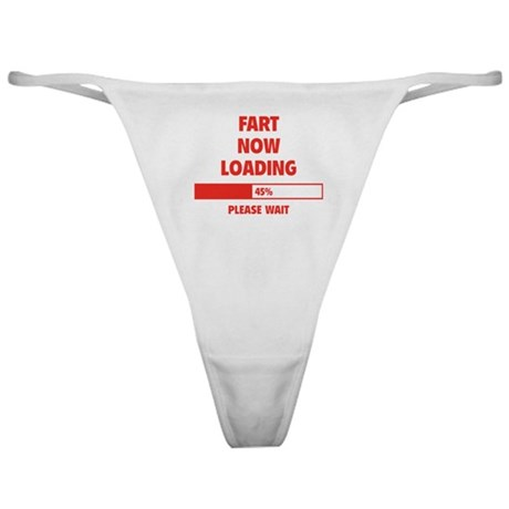 Fart Now Loading Classic Thong