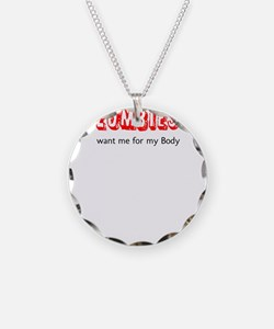 Zombies want me Necklace