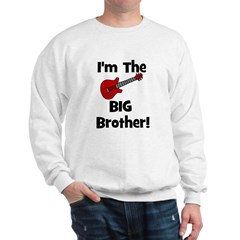 I'm the Big Brother (guitar) Sweatshirt