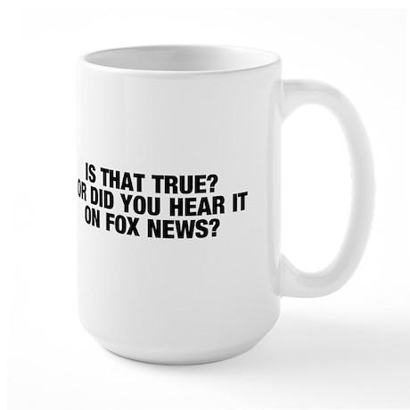 Is that true? Large Mug