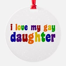 I Love My Gay Daughter Ornament