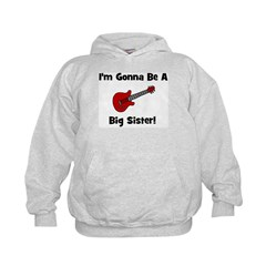 Gonna Be A Big Sister (guitar Hoodie
