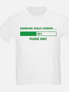 Gambling Skills Loading T-Shirt