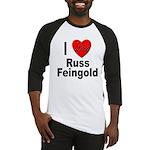 I Love Russ Feingold Baseball Jersey