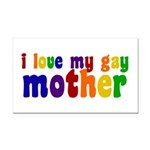I Love My Gay Mother Rectangle Car Magnet