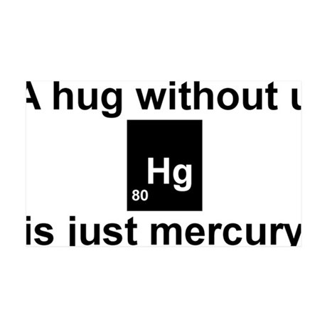 A hug without u is just mercury. 35x21 Wall Decal