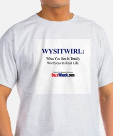 What You See Is Totally Worth Ash Grey T-Shirt
