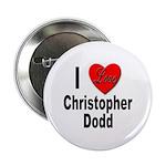 I Love Christopher Dodd Button